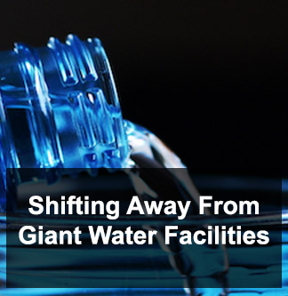 Shifting From Giant Water Facilities