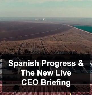 Spanish Progress - Live CEO Briefing